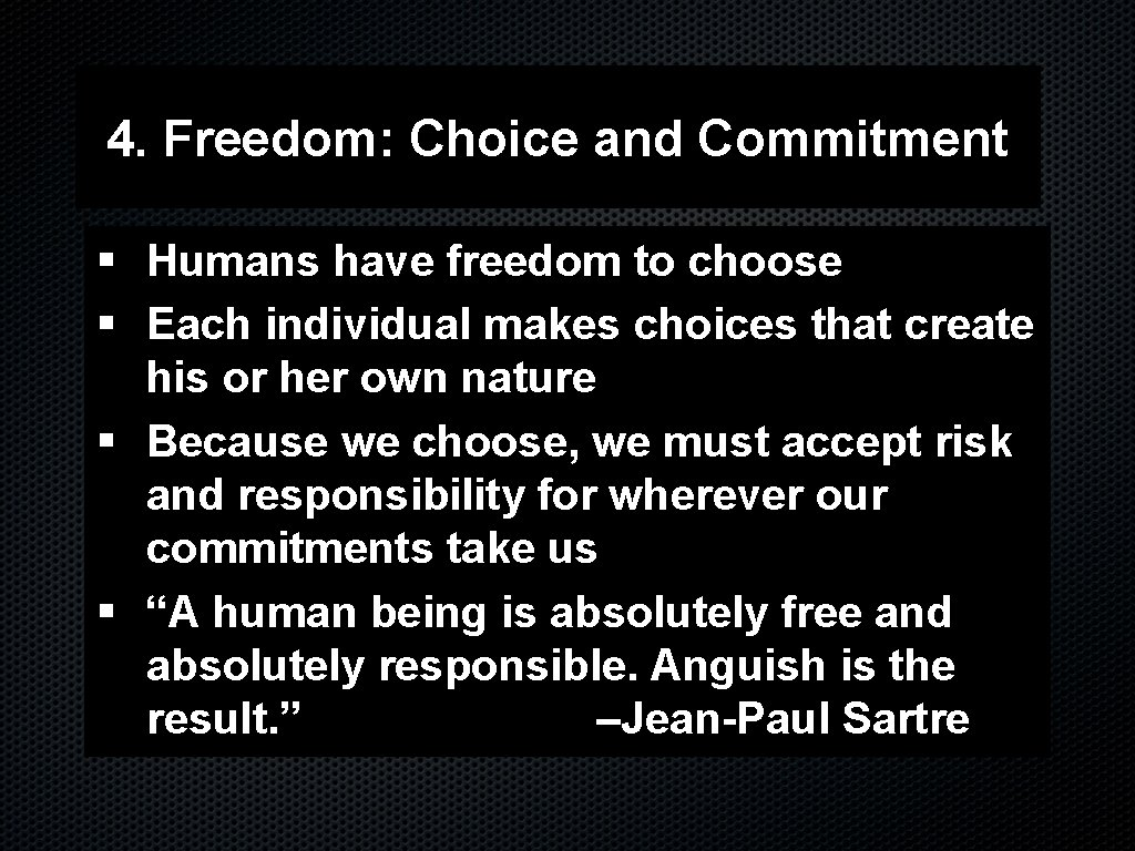 4. Freedom: Choice and Commitment § Humans have freedom to choose § Each individual