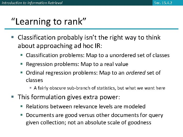 """Introduction to Information Retrieval Sec. 15. 4. 2 """"Learning to rank"""" § Classification probably"""