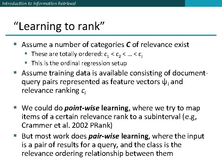 """Introduction to Information Retrieval """"Learning to rank"""" § Assume a number of categories C"""