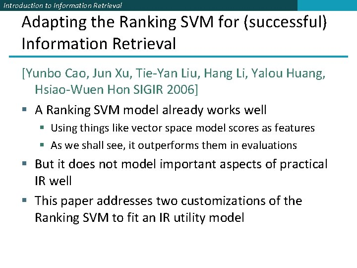 Introduction to Information Retrieval Adapting the Ranking SVM for (successful) Information Retrieval [Yunbo Cao,