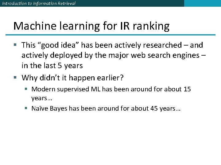"""Introduction to Information Retrieval Machine learning for IR ranking § This """"good idea"""" has"""