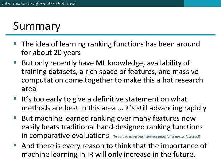 Introduction to Information Retrieval Summary § The idea of learning ranking functions has been