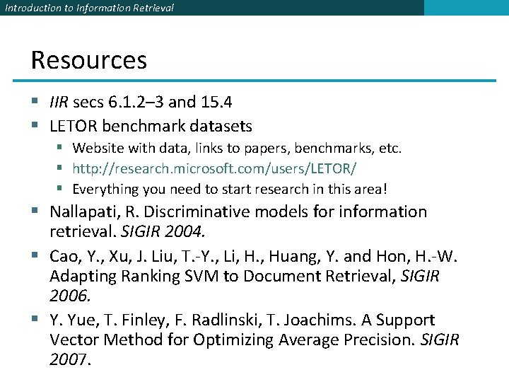 Introduction to Information Retrieval Resources § IIR secs 6. 1. 2– 3 and 15.