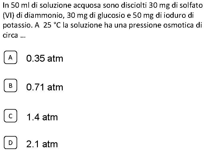 In 50 ml di soluzione acquosa sono disciolti 30 mg di solfato (VI) di