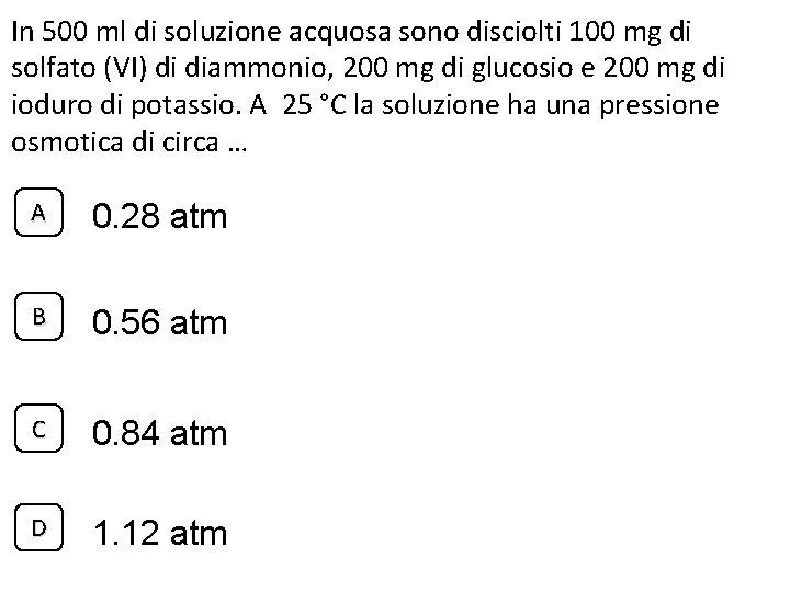 In 500 ml di soluzione acquosa sono disciolti 100 mg di solfato (VI) di