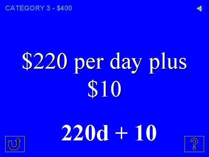 CATEGORY 3 - $400 $220 per day plus $10 220 d + 10