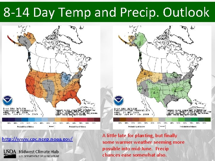 8 -14 Day Temp and Precip. Outlook http: //www. cpc. ncep. noaa. gov/ A