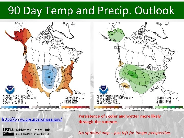 90 Day Temp and Precip. Outlook http: //www. cpc. ncep. noaa. gov/ Persistence of