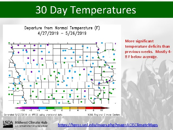 30 Day Temperatures More significant temperature deficits than previous weeks. Mostly 48 F below