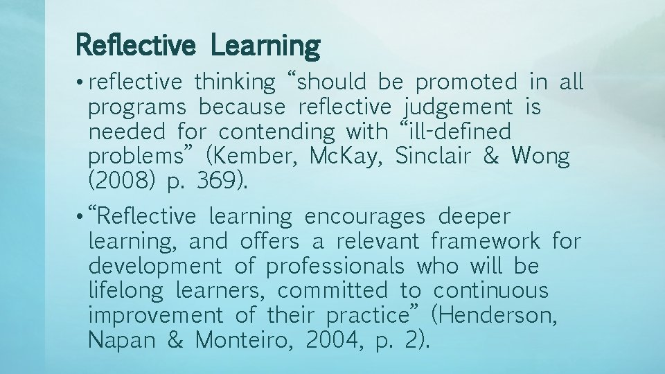 """Reflective Learning • reflective thinking """"should be promoted in all programs because reflective judgement"""