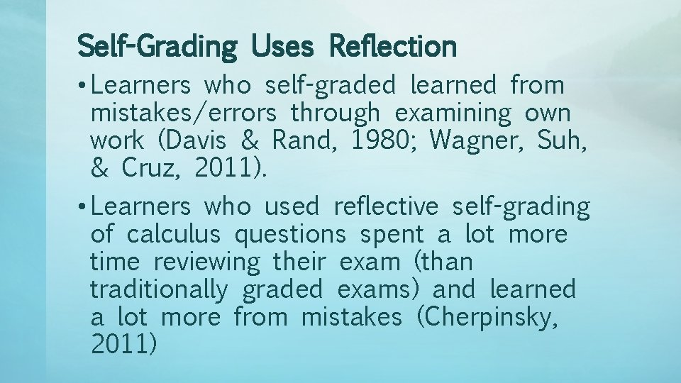 Self-Grading Uses Reflection • Learners who self-graded learned from mistakes/errors through examining own work