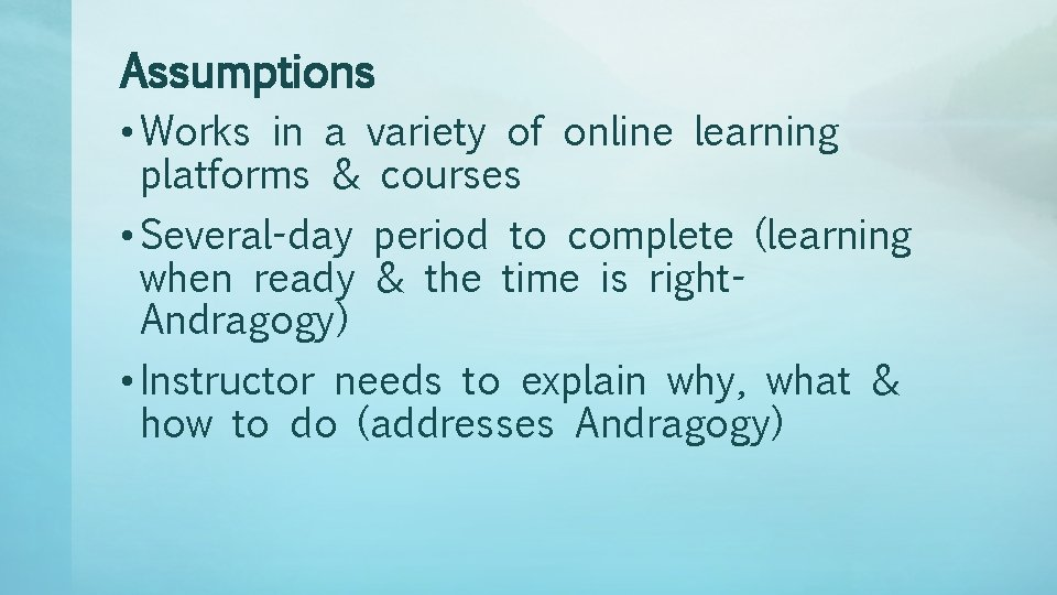 Assumptions • Works in a variety of online learning platforms & courses • Several-day