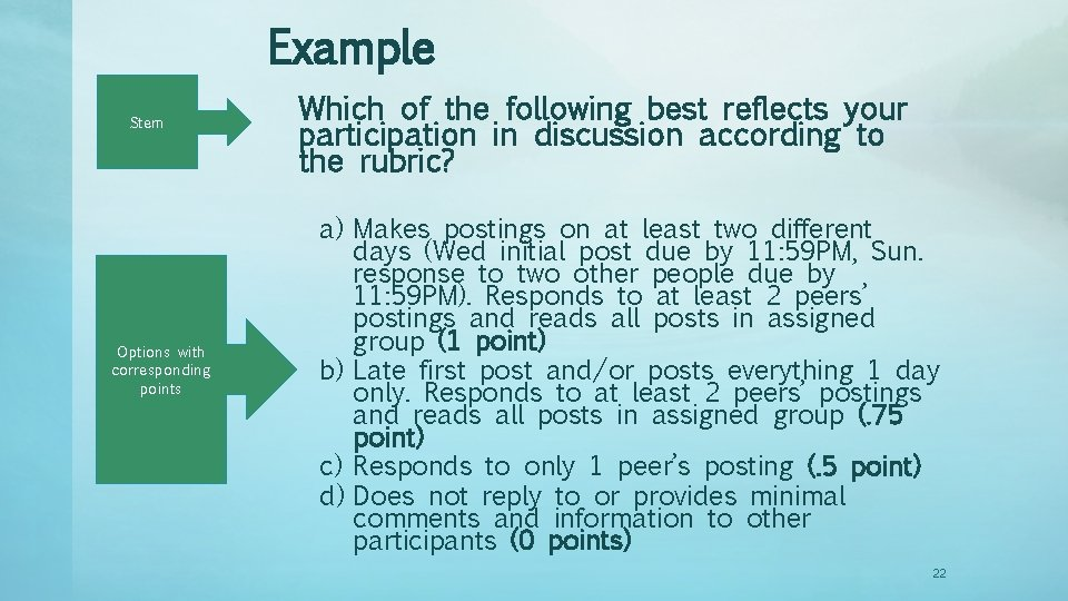 Example Stem Options with corresponding points Which of the following best reflects your participation