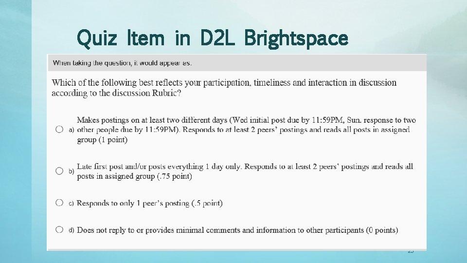 Quiz Item in D 2 L Brightspace 23