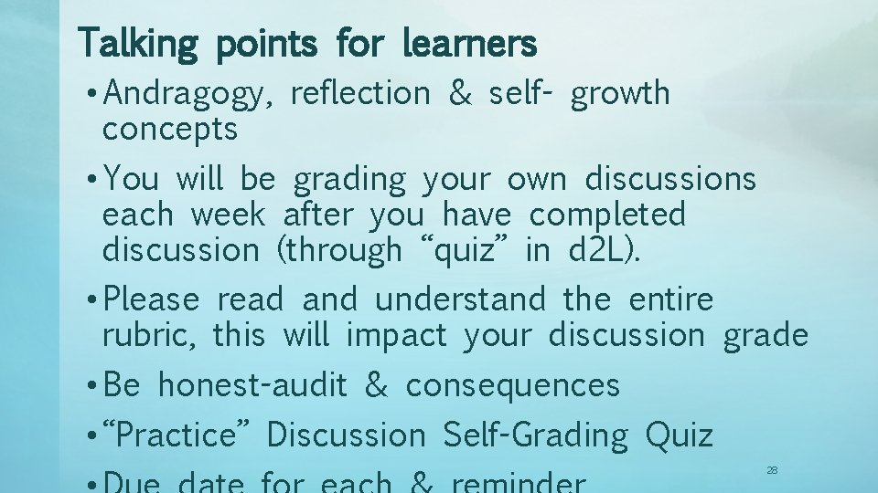 Talking points for learners • Andragogy, reflection & self- growth concepts • You will