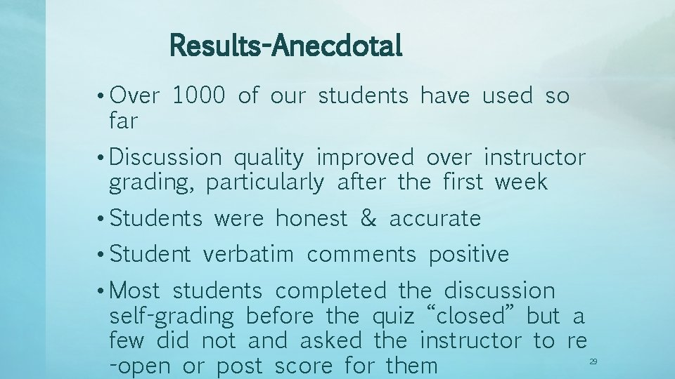 Results-Anecdotal • Over 1000 of our students have used so far • Discussion quality