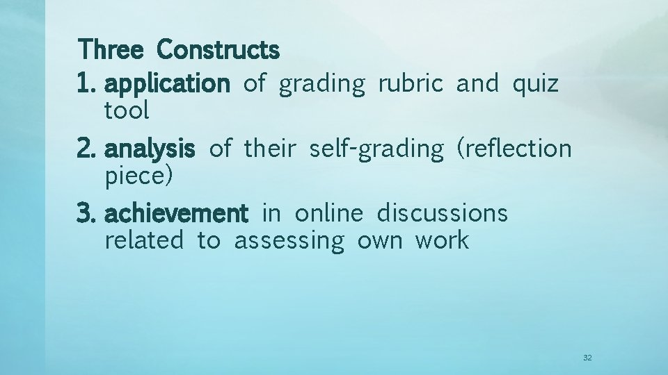 Three Constructs 1. application of grading rubric and quiz tool 2. analysis of their