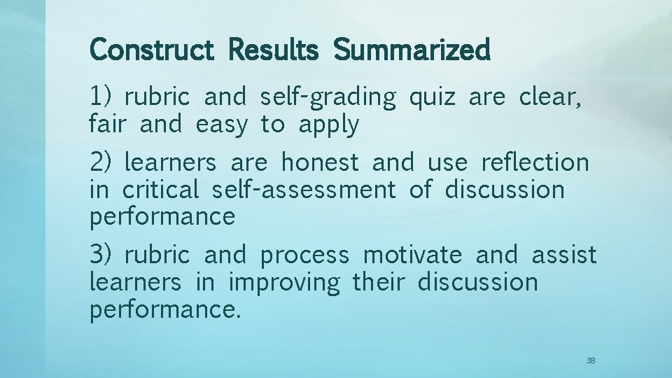 Construct Results Summarized 1) rubric and self-grading quiz are clear, fair and easy to
