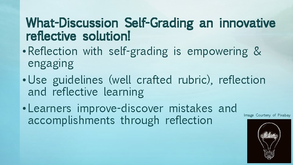 What-Discussion Self-Grading an innovative reflective solution! • Reflection with self-grading is empowering & engaging