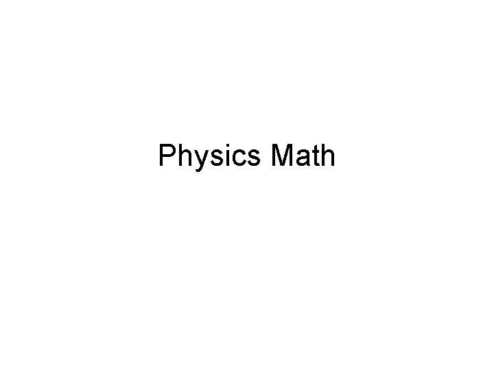 Physics Math