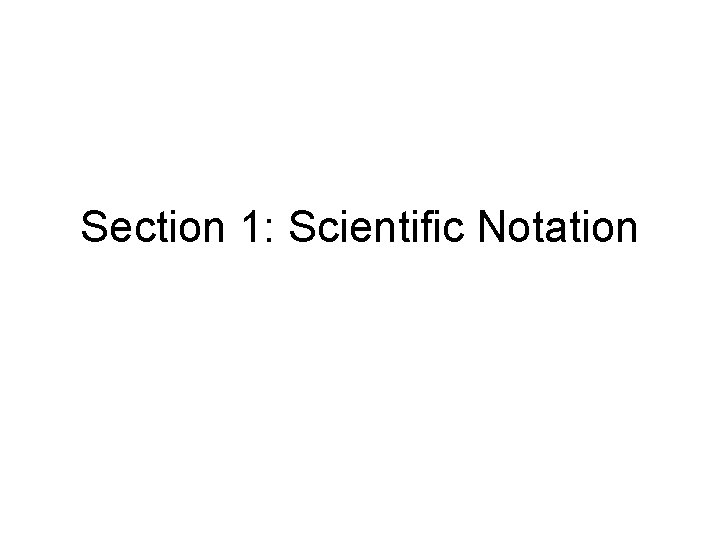 Section 1: Scientific Notation
