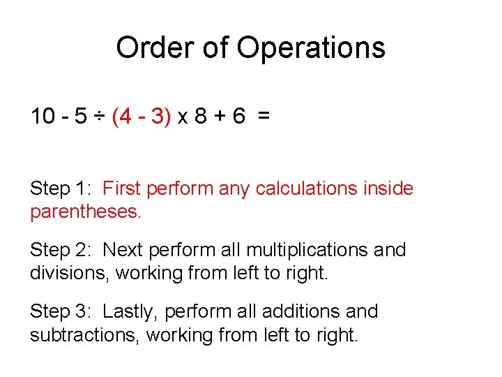 Order of Operations 10 - 5 ÷ (4 - 3) x 8 + 6