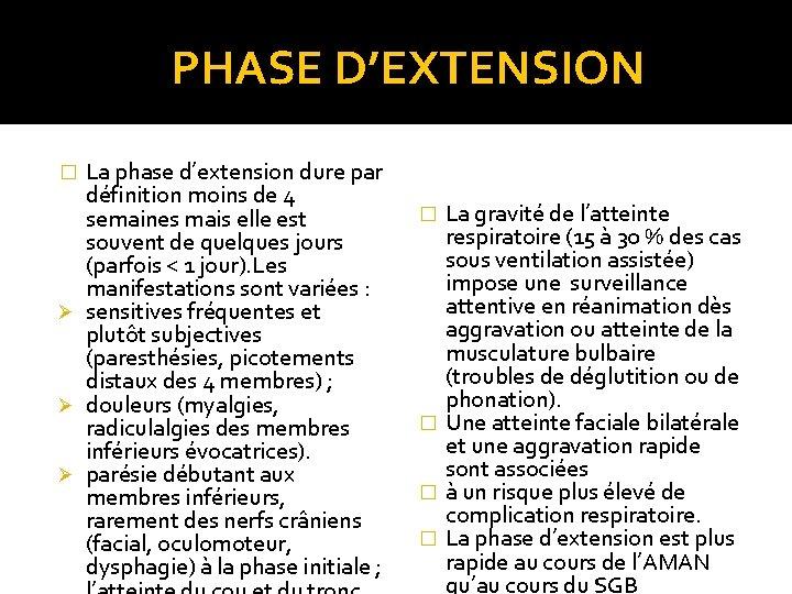 PHASE D'EXTENSION La phase d'extension dure par définition moins de 4 semaines mais