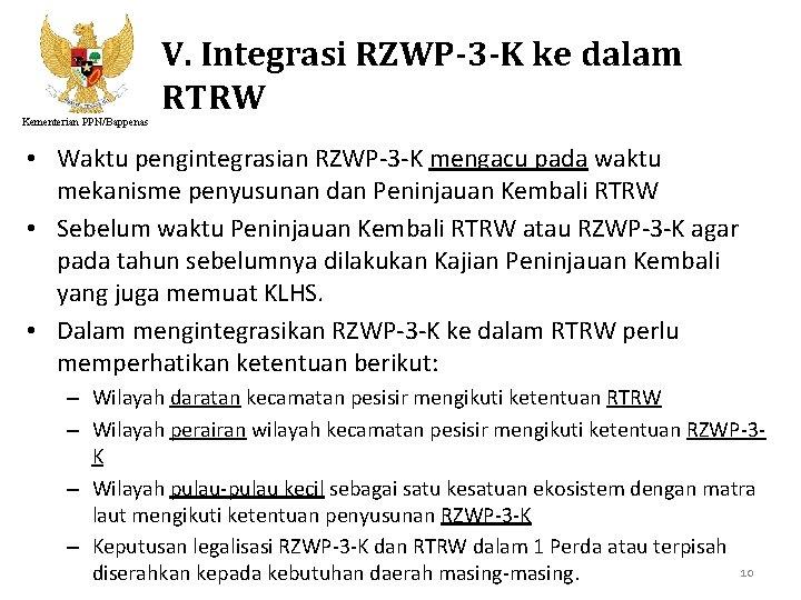 Kementerian PPN/Bappenas V. Integrasi RZWP-3 -K ke dalam RTRW • Waktu pengintegrasian RZWP-3 -K