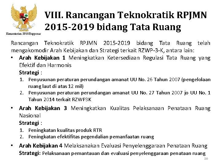 Kementerian PPN/Bappenas VIII. Rancangan Teknokratik RPJMN 2015 -2019 bidang Tata Ruang telah mengakomodir Arah