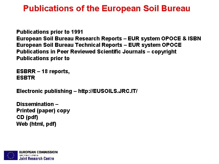 Publications of the European Soil Bureau Publications prior to 1991 European Soil Bureau Research