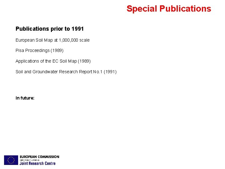 Special Publications prior to 1991 European Soil Map at 1, 000 scale Pisa Proceedings
