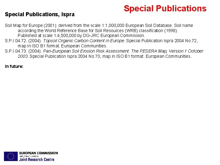 Special Publications, Ispra Special Publications Soil Map for Europe (2001): derived from the scale