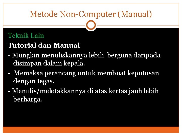 Metode Non-Computer (Manual) Teknik Lain Tutorial dan Manual - Mungkin menuliskannya lebih berguna daripada