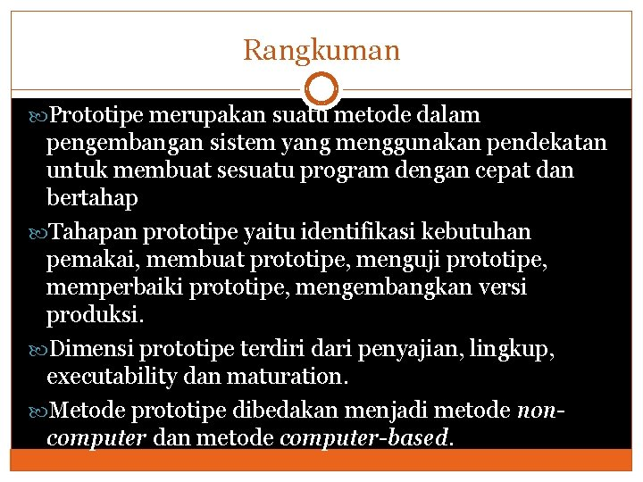 Rangkuman Prototipe merupakan suatu metode dalam pengembangan sistem yang menggunakan pendekatan untuk membuat sesuatu