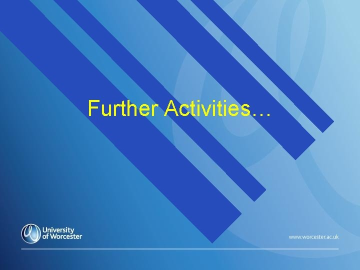 Further Activities…