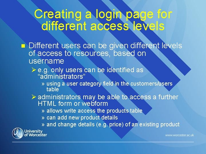 Creating a login page for different access levels n Different users can be given