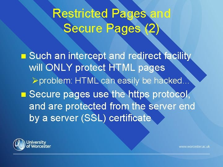 Restricted Pages and Secure Pages (2) n Such an intercept and redirect facility will