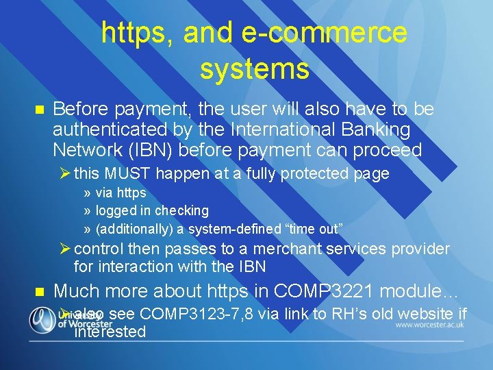https, and e-commerce systems n Before payment, the user will also have to be