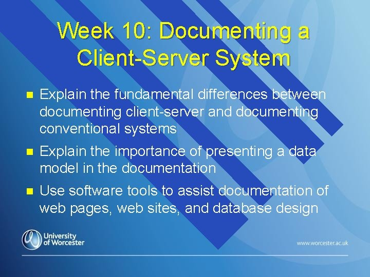 Week 10: Documenting a Client-Server System n Explain the fundamental differences between documenting client-server