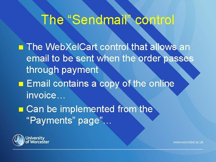 "The ""Sendmail"" control The Web. Xel. Cart control that allows an email to be"