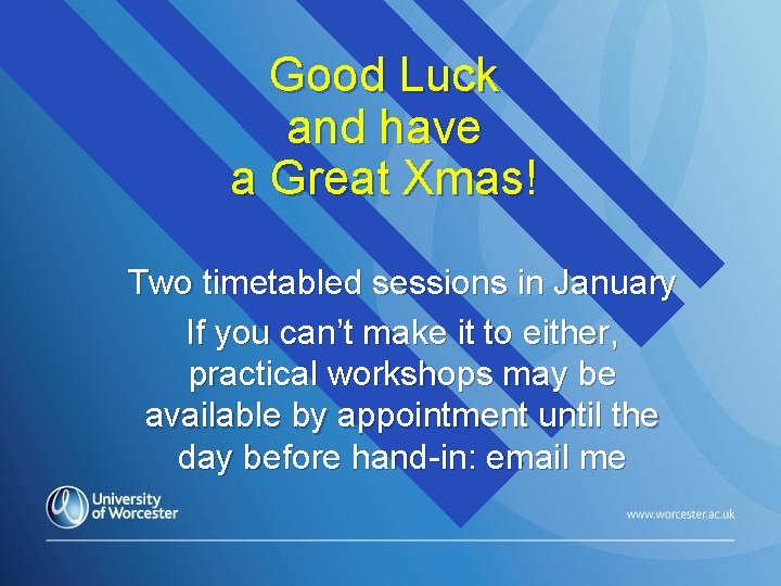 Good Luck and have a Great Xmas! Two timetabled sessions in January If you