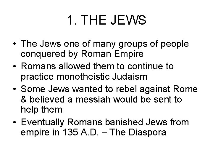 1. THE JEWS • The Jews one of many groups of people conquered by