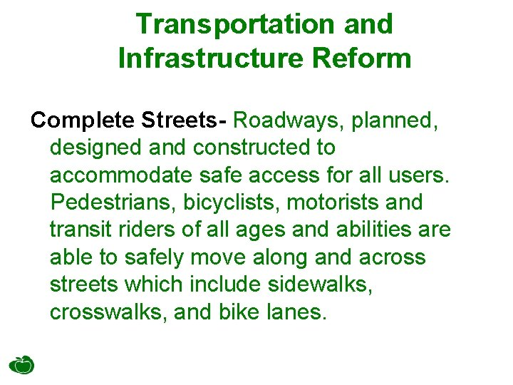 Transportation and Infrastructure Reform Complete Streets- Roadways, planned, designed and constructed to accommodate safe