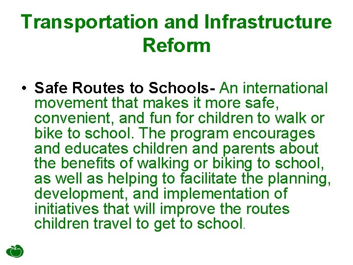 Transportation and Infrastructure Reform • Safe Routes to Schools- An international movement that makes