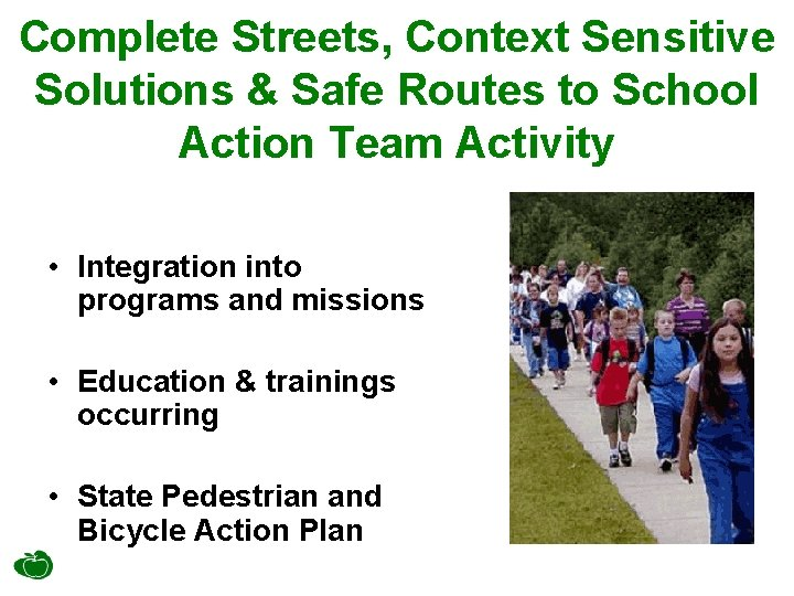 Complete Streets, Context Sensitive Solutions & Safe Routes to School Action Team Activity •
