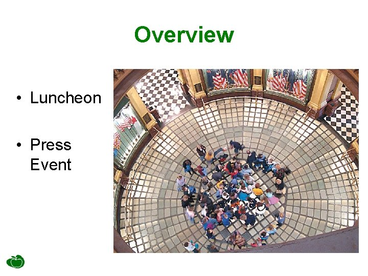 Overview • Luncheon • Press Event