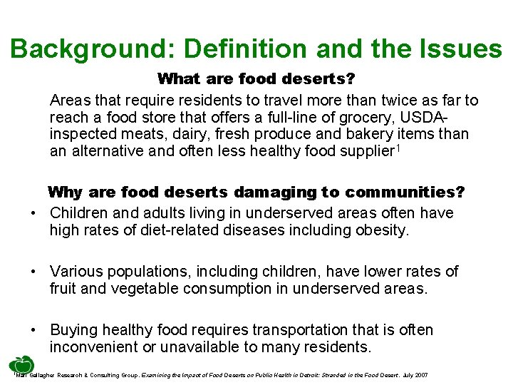 Background: Definition and the Issues What are food deserts? Areas that require residents to