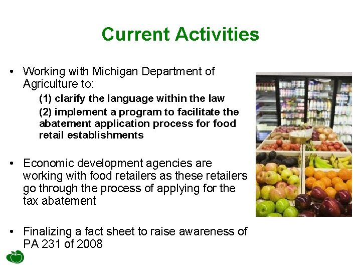 Current Activities • Working with Michigan Department of Agriculture to: (1) clarify the language