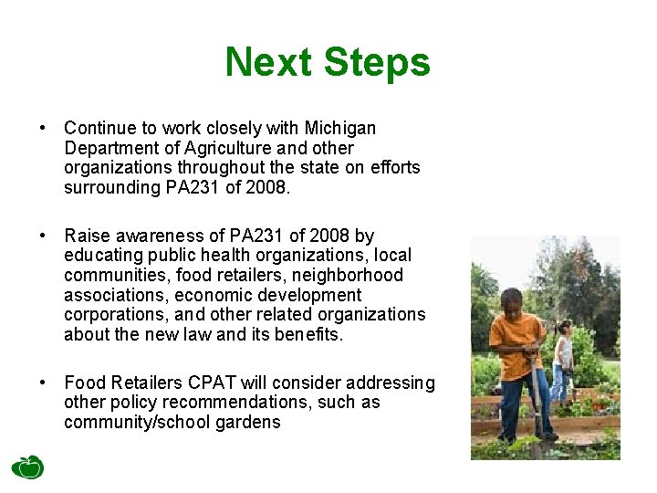 Next Steps • Continue to work closely with Michigan Department of Agriculture and other