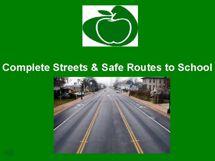 Complete Streets & Safe Routes to School